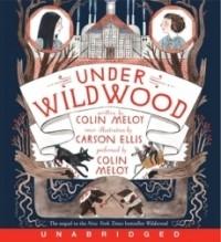 Under Wildwood (Wildwood Trilogy #2) [Audio Book]