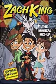 Zach King: The Magical Mix-Up (Zach King #2)