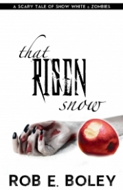 That Risen Snow: A Scary Tale of Snow White & Zombies
