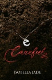 Careful (The Careful, Quiet, Invisible #1)