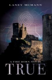 TRUE (A Fire Born Novel #3)
