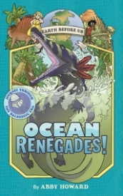 Ocean Renegades! (Earth Before Us #2): Journey through the Paleozoic Era