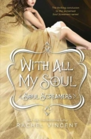 With All My Soul (Soul Screamers #7)