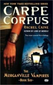 Carpe Corpus (The Morganville Vampires #6)