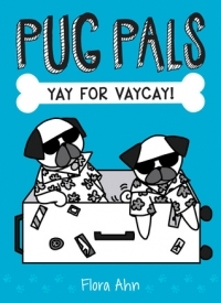 Yay for Vaycay! (Pug Pals #2)