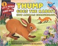 Thump Goes the Rabbit: How Animals Communicate (Let's-Read-and-Find-Out Science 1)