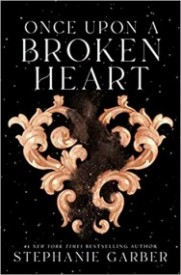 Once Upon a Broken Heart (Once Upon a Broken Heart, #1)