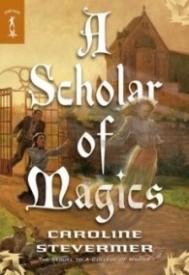 A Scholar of Magics (A College of Magics #2)