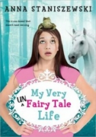 My Very Unfairy Tale Life (My Very Unfairy Tale Life #1)