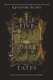 Five Dark Fates (Three Dark Crowns Book, #4)