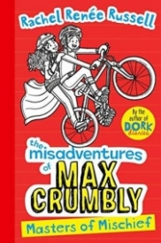Masters of Mischief (The Misadventures of Max Crumbly #3)