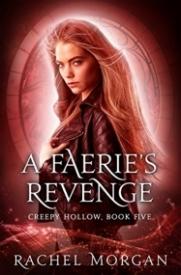 A Faerie's Revenge (Creepy Hollow #5)