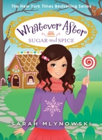 Sugar and Spice (Whatever After #10)