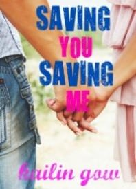 Saving You Saving Me (You & Me Trilogy #1)