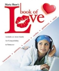 Maria Shaw's Book Love: Horoscopes, Palmistry, Numbers, Candles, Gemstones & Colors