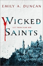 Wicked Saints: A Novel (Something Dark and Holy, #1)