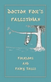 Dr. Fox's Palestinian Folklore and Fairy Tales