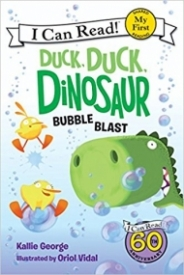 Duck, Duck, Dinosaur: Bubble Blast (My First I Can Read)