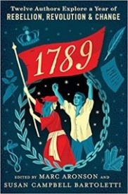 1789: Twelve Authors Explore a Year of Rebellion, Revolution, & Change