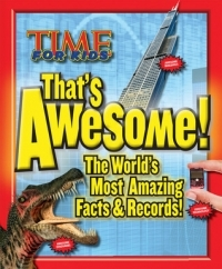 TIME For Kids That's Awesome: The World's Most Amazing Facts & Records