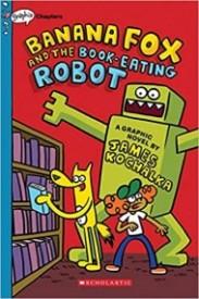 Banana Fox and the Book-Eating Robot (Banana Fox #2)