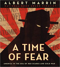 A Time of Fear: America in the Era of Red Scares and Cold War