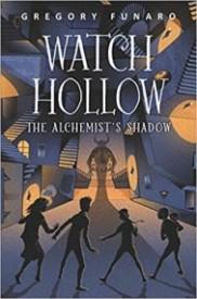 The Alchemist's Shadow (Watch Hollow #2)