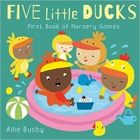 Five Little Ducks: First Book of Nursery Rhymes