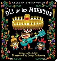 Dia de los Muertos: Celebrate the World