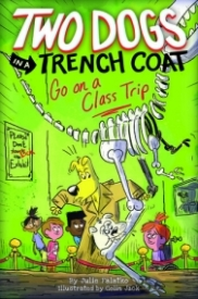 Two Dogs in a Trench Coat Go on a Class Trip (Two Dogs in a Trench Coat #3)