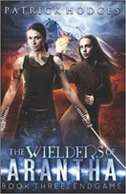 Endgame (The Wielders of Arantha Book 3)