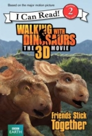 Friends Stick Together (Walking with Dinosaurs)