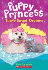 Super Sweet Dreams (Puppy Princess #2)