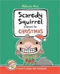 Scaredy Squirrel Prepares for Christmas