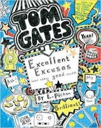 Tom Gates: Excellent Excuses (and Other Good Stuff) (Brilliant World of Tom Gates #2)