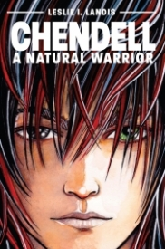 Chendell: A Natural Warrior (A Chendell Adventure Book 1)