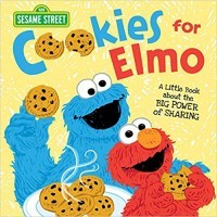 Cookies for Elmo: A Little Book about the Big Power of Sharing