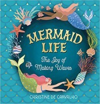 Mermaid Life: The Joy of Making Waves