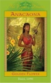 Anacaona: Golden Flower, Haiti, 1490 (The Royal Diaries)