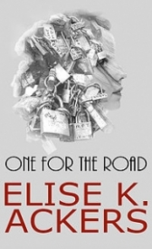 One for the Road (Road Series), Elise K. Ackers