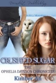 Crushed Sugar (Ophelia Dawson Chronicles #1)