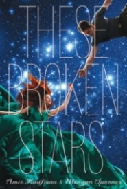 These Broken Stars (Starbound #1)