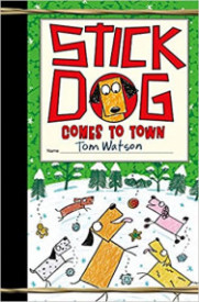 Stick Dog Comes to Town (Stick Dog #12)