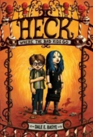Heck: Where the Bad Kids Go (The Nine Circles of Heck #1)