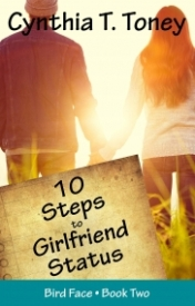 10 Steps to Girlfriend Status (Bird Face Book Two)