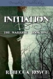 Warrior Series: Initiation (Book 1)