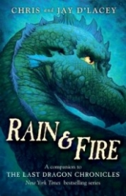 Rain and Fire: A Companion to the Last Dragons Chronicles