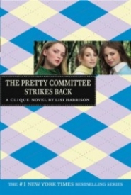 The Pretty Committee Strikes Back (The Clique #5)