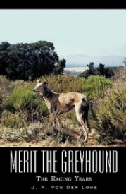 Merit The Greyhound: The Racing Years