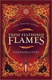 These Feathered Flames (These Feathered Flames, #1)